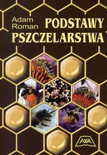 Podstawy pszczelarstwa - Adam Roman