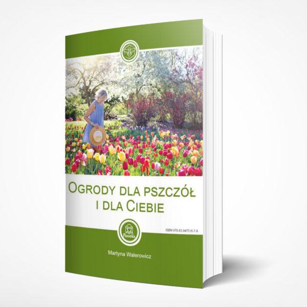 Ogrody dla pszczół i dla Ciebie