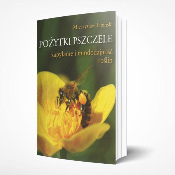 Pożytki pszczele - Mieczysław Lipiński